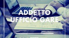 ADDETTO UFFICIO GARE ROMA