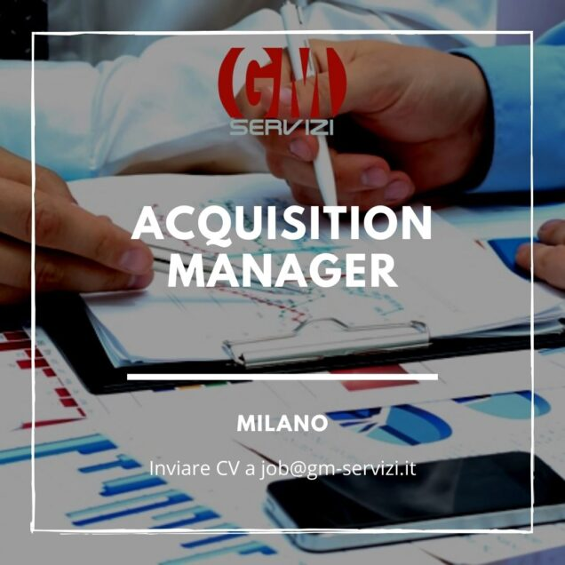 Acquisition Manager MIlano