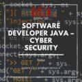 Software developer Java – Cyber Security