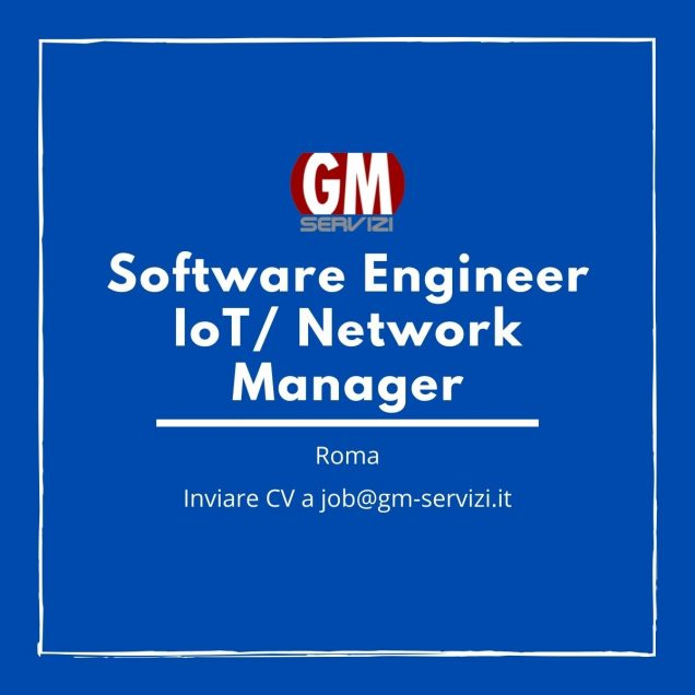 Posizione aperta Software Engineer IoT o Network Manager